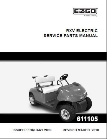 2009 - current Service Parts Manual for E-Z-GO Electric RXV (manufactured 02/23/09)