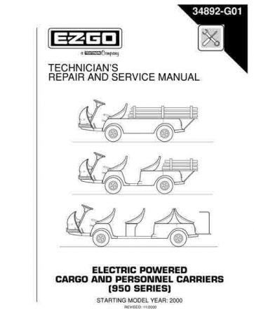 1999 - 2004 Technician's Repair and Service Manual 950 Series Electric Cargo and Personnel Carrier