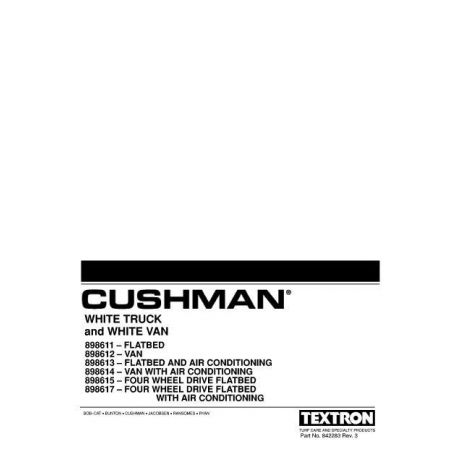 1996-2006 Owner Operators Guide and Service Manual for Gas Cushman White Truck and White Van Utility