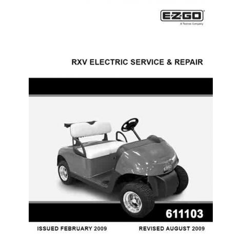 2009 - current Service & Repair Manual for E-Z-GO Electric RXV (manufactured after 02/23/09)